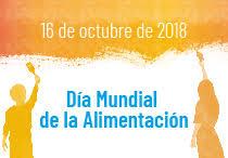 Jornada mundial de la alimentación 16 de octubre 2018